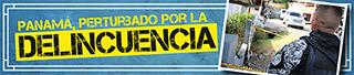 Panamá, perturbado por la delincuencia